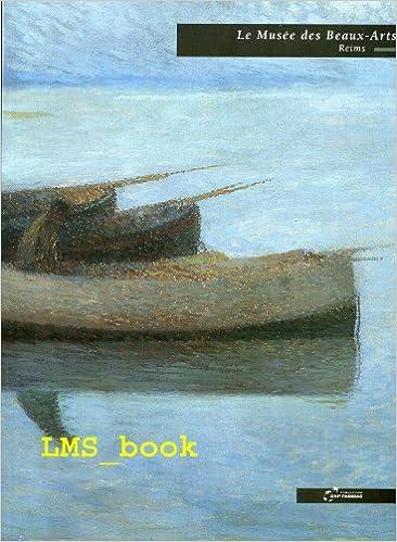 Livre gratuits en ligne Musee des Beaux Arts Reims pdf ebook
