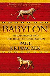 Babylon: Mesopotamia and the Birth of Civilization (English Edition)