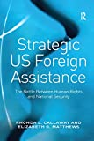 img - for Strategic US Foreign Assistance: The Battle Between Human Rights and National Security book / textbook / text book