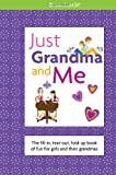 Just Grandma and Me: The Fill-In, Tear-Out, Fold-Up Book of Fun for Girls and Their Grandmas (American Girl)