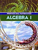 Prentice Hall Algebra 1, Bellman, Bragg, Charles, 013052316X