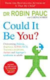 img - for Could it be You?: Overcoming Dyslexia, Dyspraxia, ADHD, OCD, Tourette's Syndrome, Autism and Asperger's Syndrome in Adults by Carina Norris (2008-07-03) book / textbook / text book