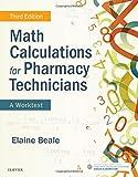 #10: Math Calculations for Pharmacy Technicians: A Worktext, 3e
