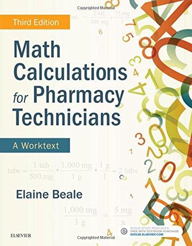 Math Calculations for Pharmacy Technicians: A Worktext, 3e
