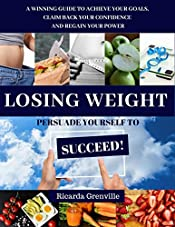 Losing Weight - Ditch the Diet? (Persuade Yourself to Succeed)