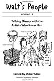 Walt's People: Volume 15: Talking Disney with the Artists Who Knew Him