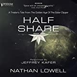 Half Share: A Trader's Tale from the Golden Age of the Solar Clipper, Book 2