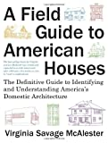 Front cover for the book A Field Guide to American Houses by Virginia McAlester