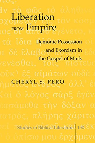 Liberation from Empire: Demonic Possession and Exorcism in the Gospel of Mark (Studies in Biblical Literature) by Brand: Peter Lang Publishing