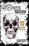 Onyx Webb: Book Six: Episodes 16, 17 & 18