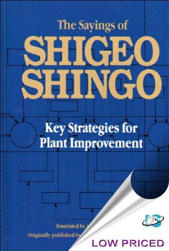 The Sayings of Shigeo Shingo : Key Strategies for Plant Improvement (I.E.)