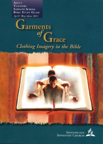 Garments Of Grace: Clothing Imagery In The Bible (Adult Sabbath