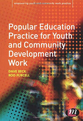 Popular Education Practice for Youth and Community Development Work (Empowering Youth and Community Work PracticeýLM Ser