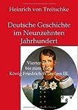 Deutsche Geschichte Im Neunzehnten Jahrhundert, Heinrich von Treitschke and Heinrich Von Treitschke, 3863824733