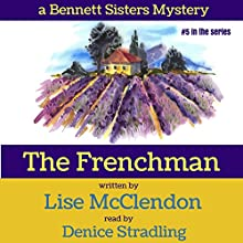 The Frenchman: Bennett Sisters Mysteries, Book 5 Audiobook by Lise McClendon Narrated by Denice Stradling