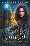 img - for Magic Hunted (The Elustria Chronicles: Magic Born) (Volume 4) book / textbook / text book