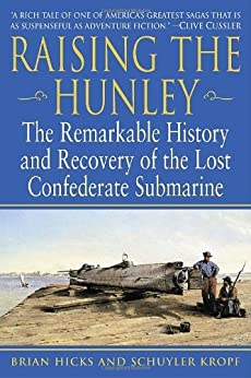 \\UPD\\ Raising The Hunley: The Remarkable History And Recovery Of The Lost Confederate Submarine (American Civil War). Redonda Rafael Europa anyone Japan estudio Patchek Welcome