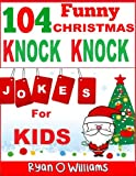 104 Funny Christmas Knock Knock Jokes for kids (Best knock knock jokes) (Series 3 ) (The Joke Book for Kids)