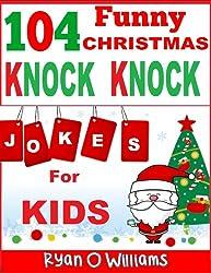 104 Funny Christmas Knock Knock Jokes for kids (Best knock knock jokes) (Series 3 ) (The Joke Book for Kids) (English Edition)