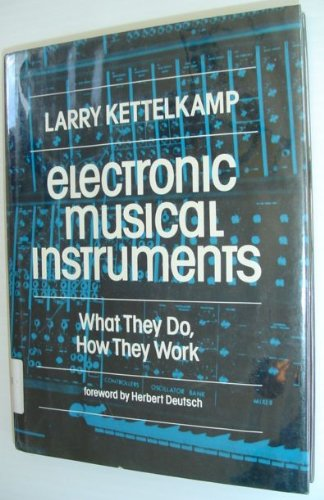 Electronic Musical Instruments: What They Do, How They Work
