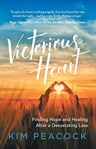 - Victorious Heart: Finding Hope and Healing After a Devastating Loss