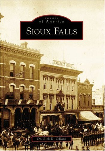 Sioux Falls (SD) (Images of America) by Dr. Rick D. Odland - Shopping Falls Sioux Sd