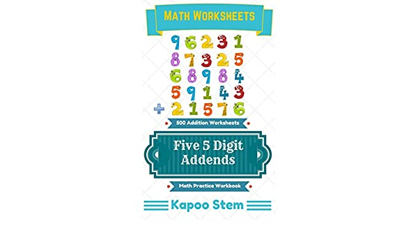 Amazon.com: 500 Addition Worksheets with Five 5-Digit Addends ...