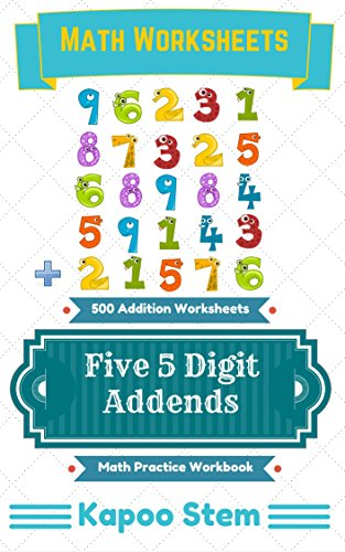 Amazon.com: 500 Addition Worksheets with Five 5-Digit Addends: Math ...