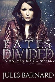 Fates Divided (Halven Rising Book 1) by [Barnard, Jules]