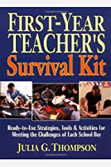 First-Year Teacher's Survival Kit: Ready-to-Use Strategies, Tools & Activities for Meeting the Challenges of Each School Day Paperback