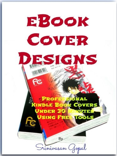 Ebook Cover Designs Professional Kindle Book Covers Under 30 Minutes Using Free Tools
