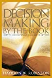 Decision Making by the Book, Haddon W. Robinson, 1572930217