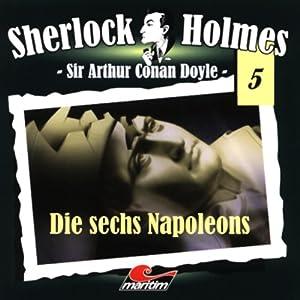 Die sechs Napoleons (Sherlock Holmes 5) Hörspiel