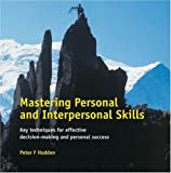 Mastering Personal and Interpersonal Skills, Peter F. Haddon, 1854180681