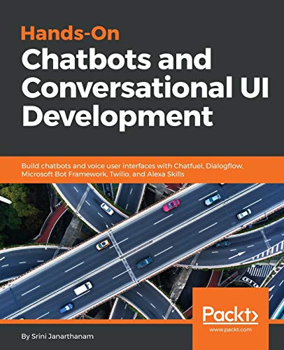 Hands-On Chatbots and Conversational UI