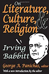 On Literature, Culture, and Religion: Irving Babbitt