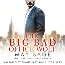 The Big Bad Office Wolf: Kings of the Tower, Book 1 Audiobook by May Sage Narrated by Shane East, Lucy Rivers