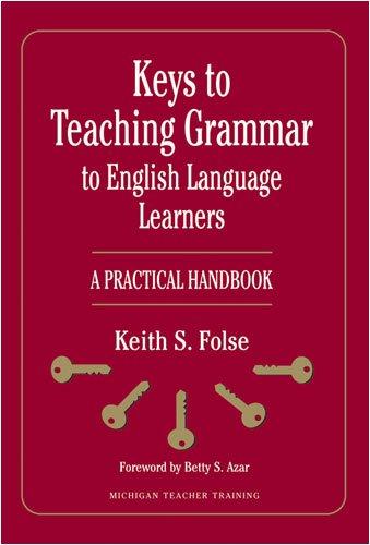 Keys to Teaching Grammar to English Language Learners: A Practical Handbook (Michigan Teacher Training (Paperback))]()