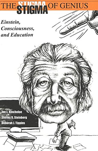The Stigma of Genius: Einstein, Consciousness, and Education