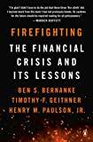 img - for Firefighting: The Financial Crisis and Its Lessons book / textbook / text book