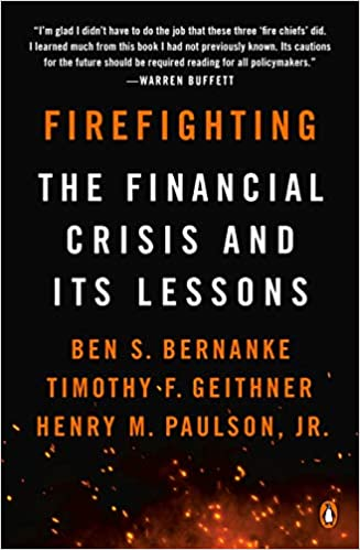 Firefighting: The Financial Crisis and Its Lessons: Ben S ...