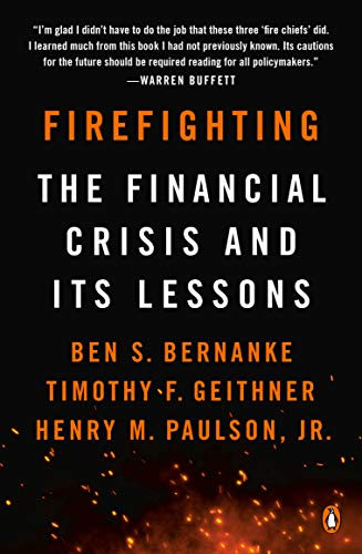 Firefighting: The Financial Crisis and Its Lessons (Globe Firefighter)