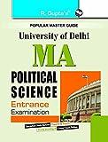 Delhi University M.A. Political Science Entrance Test Guide (GGSIP/DELHI UNIVERSITY/JNU ENTRANCE EXAMS)