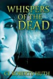 Whispers of the Dead: A Gripping Supernatural Thriller (Zoë Delante Thrillers Book 1)