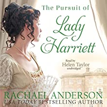 The Pursuit of Lady Harriett: Tanglewood, Book 3 Audiobook by Rachael Anderson Narrated by Helen Taylor