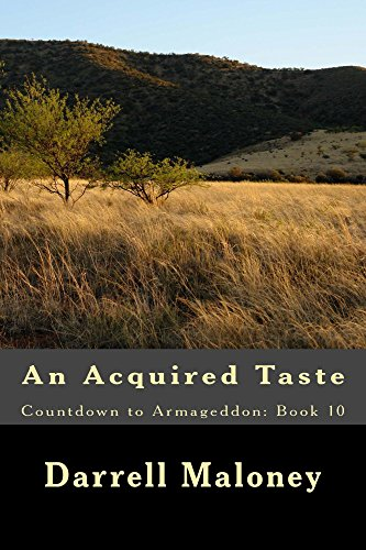 An Acquired Taste: Countdown to Armageddon: Book 10 by [Maloney, Darrell]