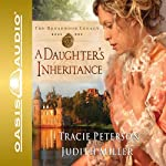 A Daughter's Inheritance | Tracie Peterson,Judith Miller