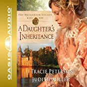A Daughter's Inheritance | Tracie Peterson, Judith Miller