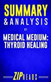img - for Summary & Analysis of Medical Medium Thyroid Healing: A Guide to the Book by Anthony William book / textbook / text book