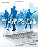 img - for Make Your Music Video and Put It Online book / textbook / text book